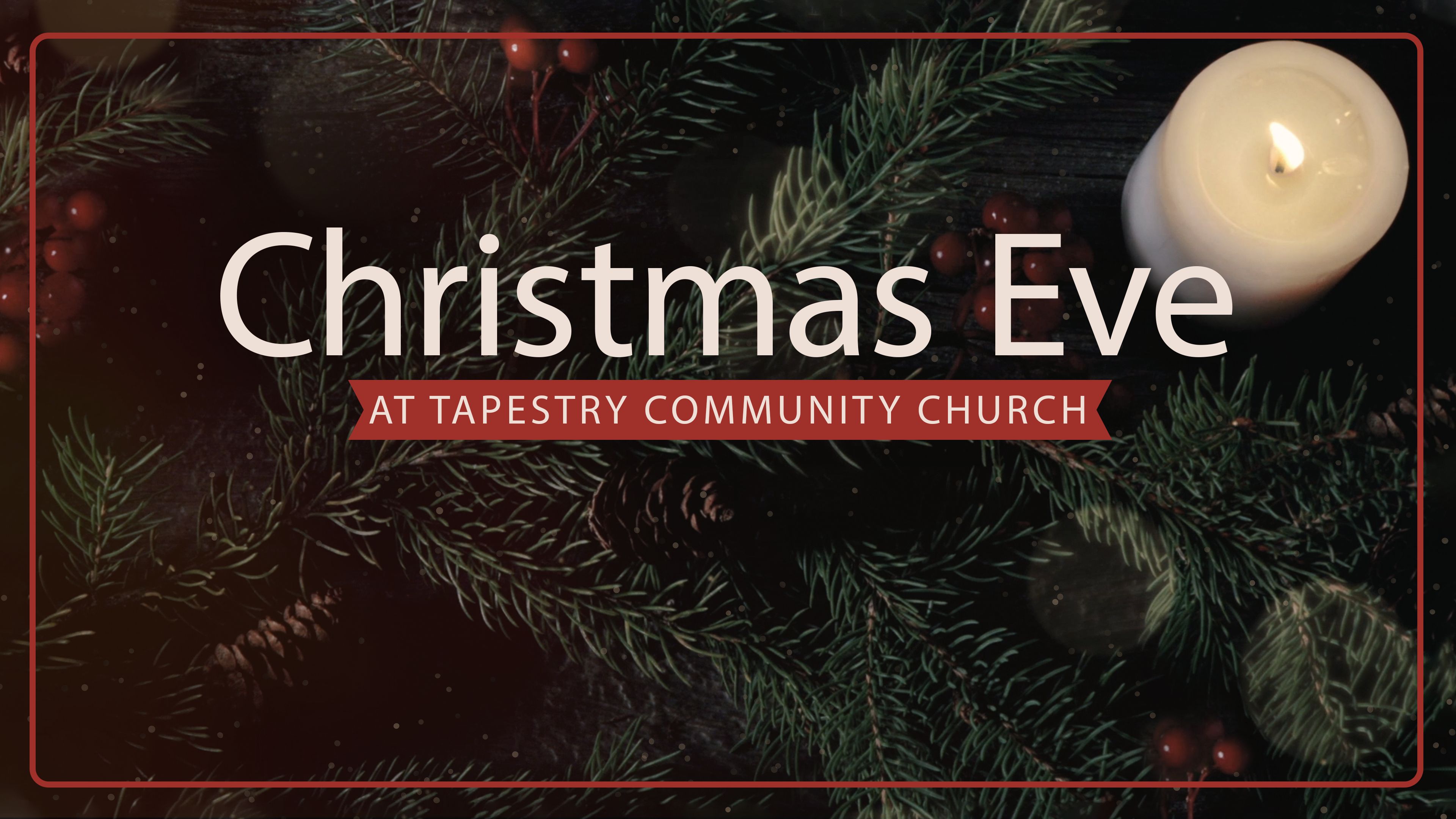 Christmas Eve at Tapestry